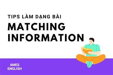 TIPS LÀM DẠNG BÀI MATCHING INFORMATION TRONG IELTS READING