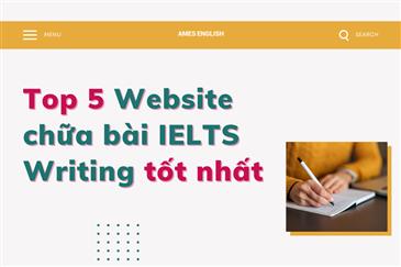 TOP 5 WEBSITE CHỮA BÀI IELTS WRITING TỐT NHẤT