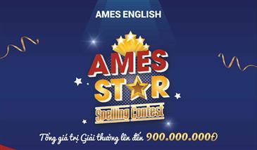 AMES STAR – SPELLING TEST ĐÃ SẴN SÀNG CHO MỘT MÙA HÈ ĐÁNG NHỚ