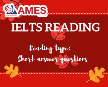 Phương pháp làm bài  IELTS Reading dạng Short Answer Questions