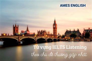 Từ vựng IELTS theo chủ đề Listening thường gặp