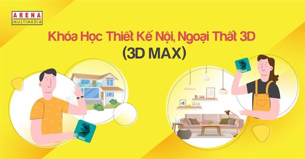 THIẾT KẾ NỘI, NGOẠI THẤT 3D (3D MAX)
