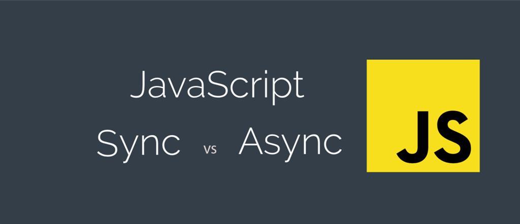 Hiểu về đồng bộ và không đồng bộ trong JavaScript